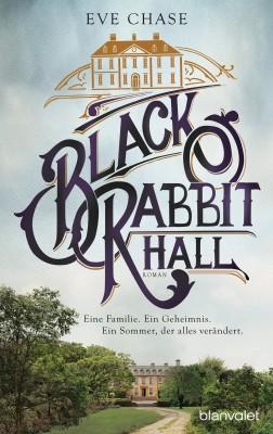 Black Rabbit HallEine Familie Ein Geheimnis Ein Sommer der alles veraendert von Eve Chase